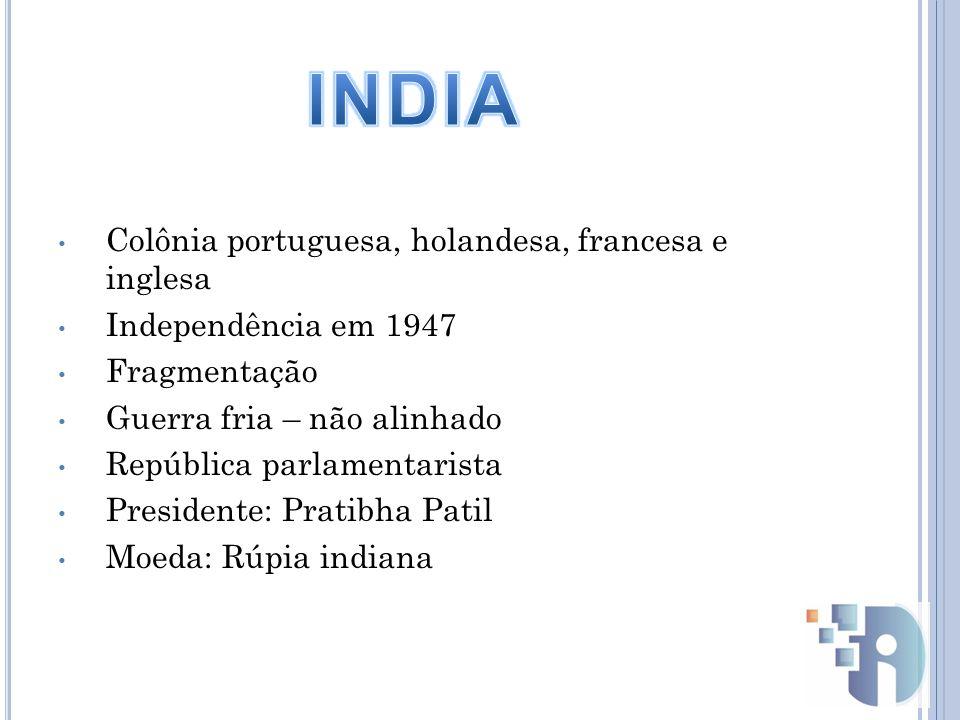 Colônia portuguesa, holandesa, francesa e inglesa Independência em 1947 Fragmentação Guerra fria – não alinhado República parlamentarista Presidente: