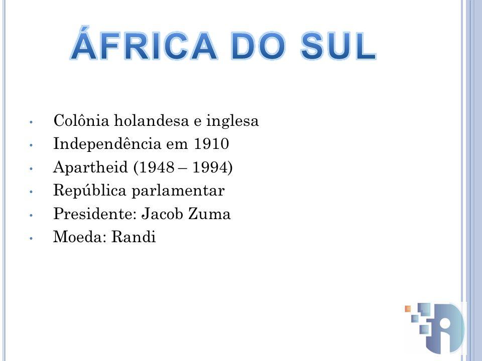 Colônia holandesa e inglesa Independência em 1910 Apartheid (1948 – 1994) República parlamentar Presidente: Jacob Zuma Moeda: Randi