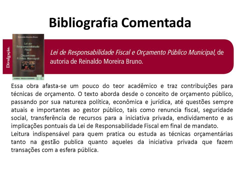 Bibliografia Comentada Essa obra afasta-se um pouco do teor acadêmico e traz contribuições para técnicas de orçamento. O texto aborda desde o conceito