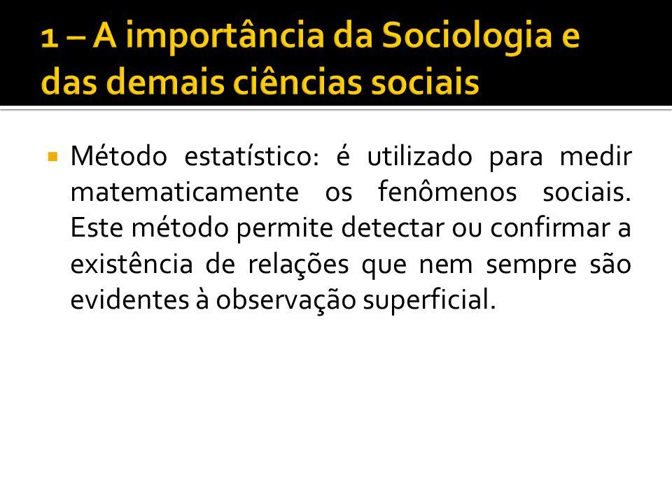 Método estatístico: é utilizado para medir matematicamente os fenômenos sociais. Este método permite detectar ou confirmar a existência de relações qu