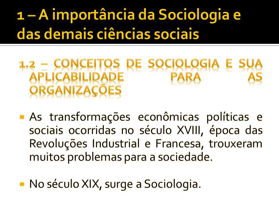 Comte dividiu a Sociologia em dois ramos: a) estudo da ordem social: os fenômenos só podem ser estudados em conjunto.