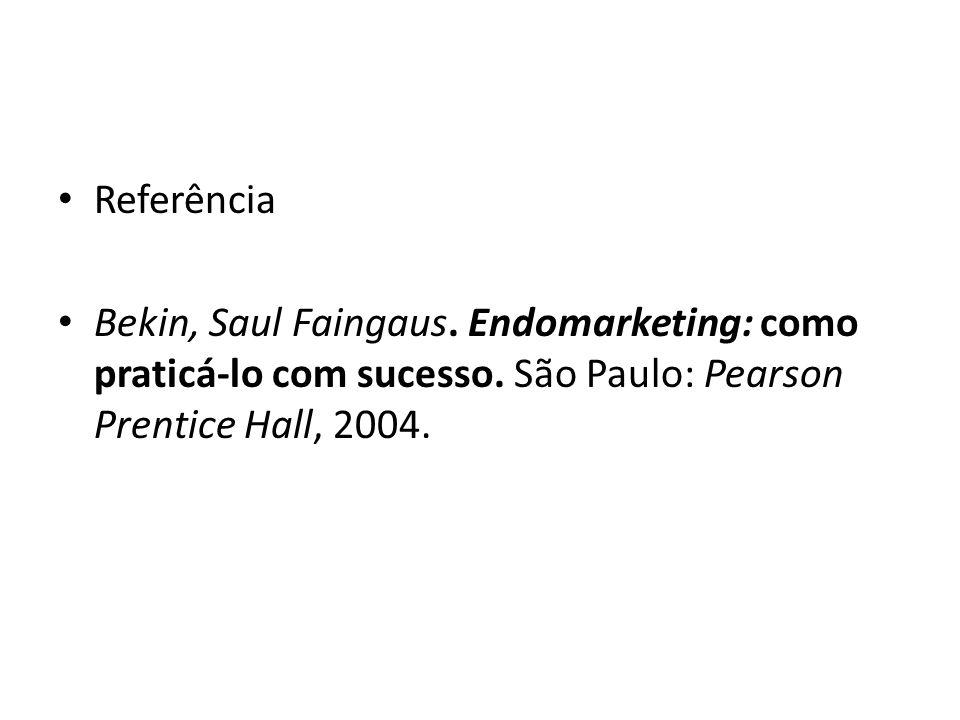 Referência Bekin, Saul Faingaus. Endomarketing: como praticá-lo com sucesso. São Paulo: Pearson Prentice Hall, 2004.