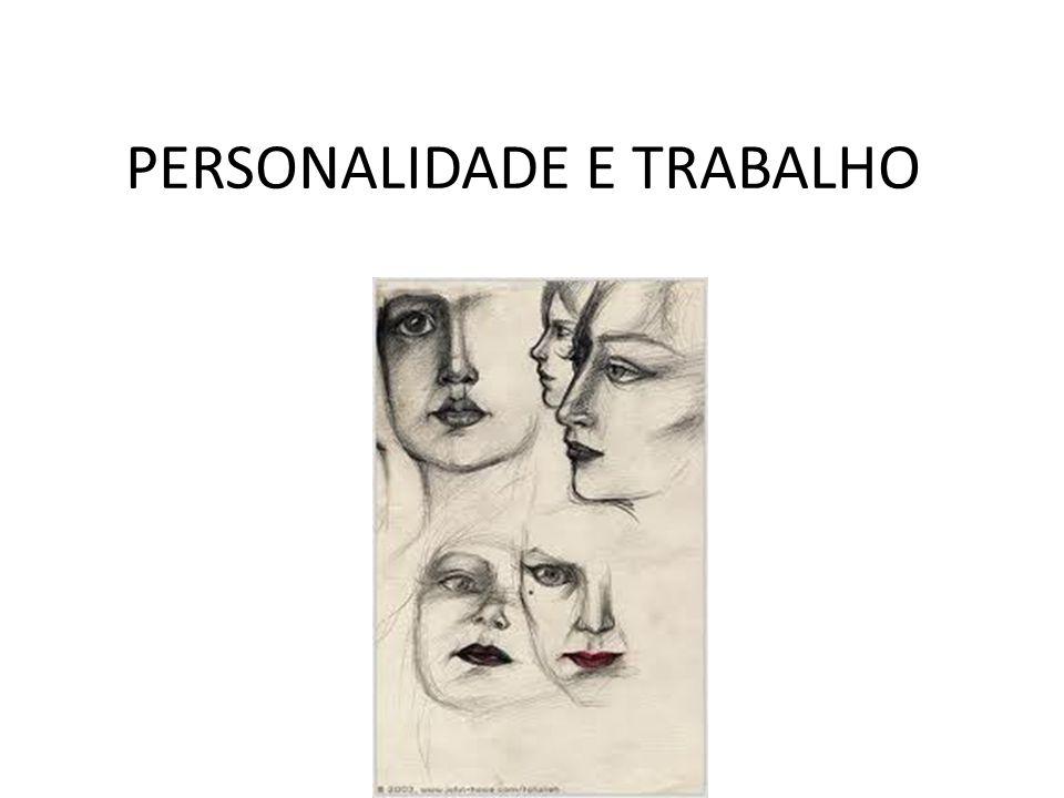PERSONALIDADE É um conjunto de traços psicológicos com propriedades particulares, relativamente permanentes e organizadas de forma própria.