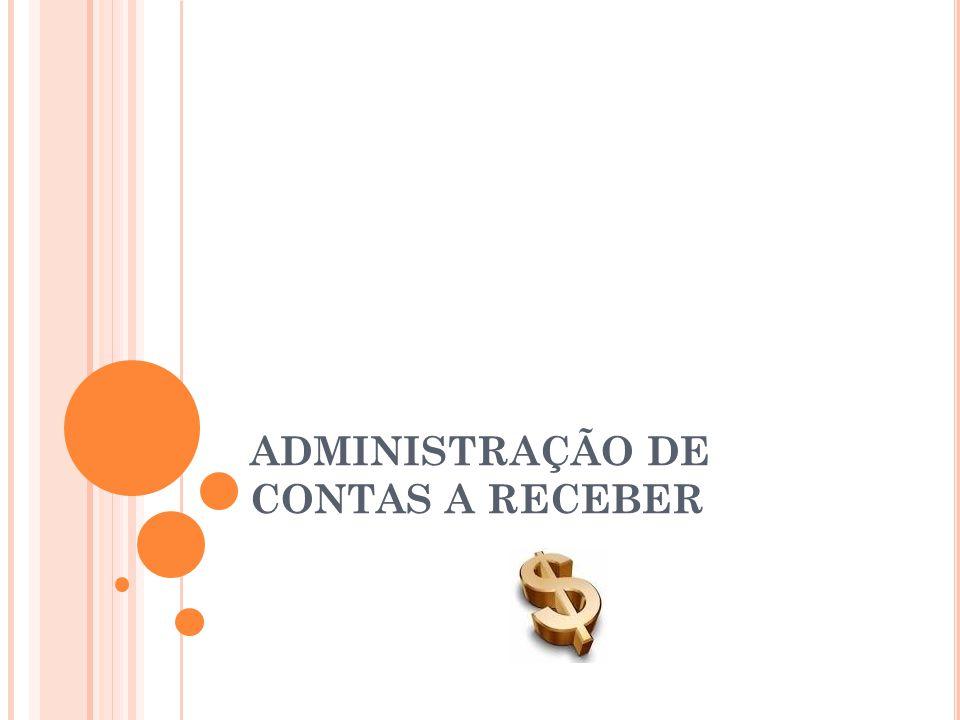 ADMINISTRAÇÃO DE CONTAS A RECEBER