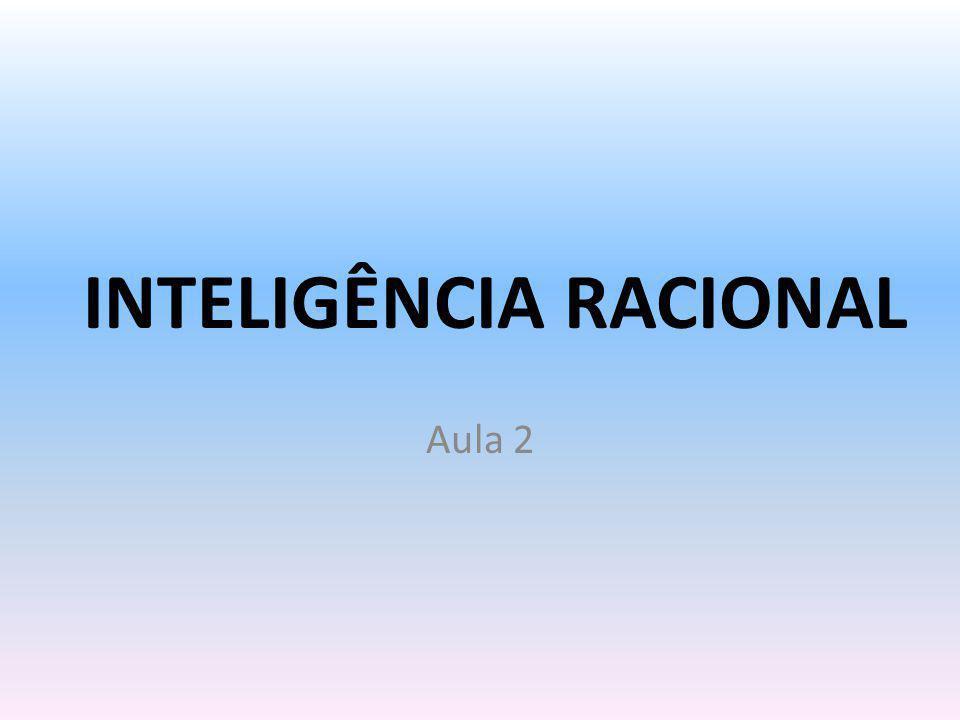INTELIGÊNCIA RACIONAL Aula 2