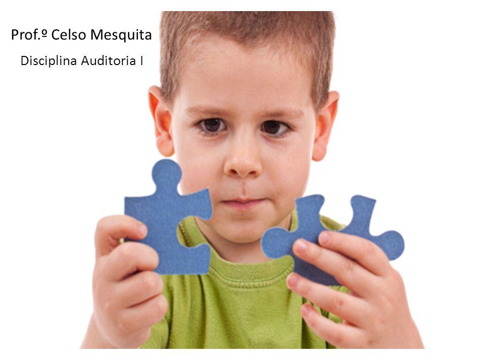 Prof.º Celso Mesquita Disciplina Auditoria I