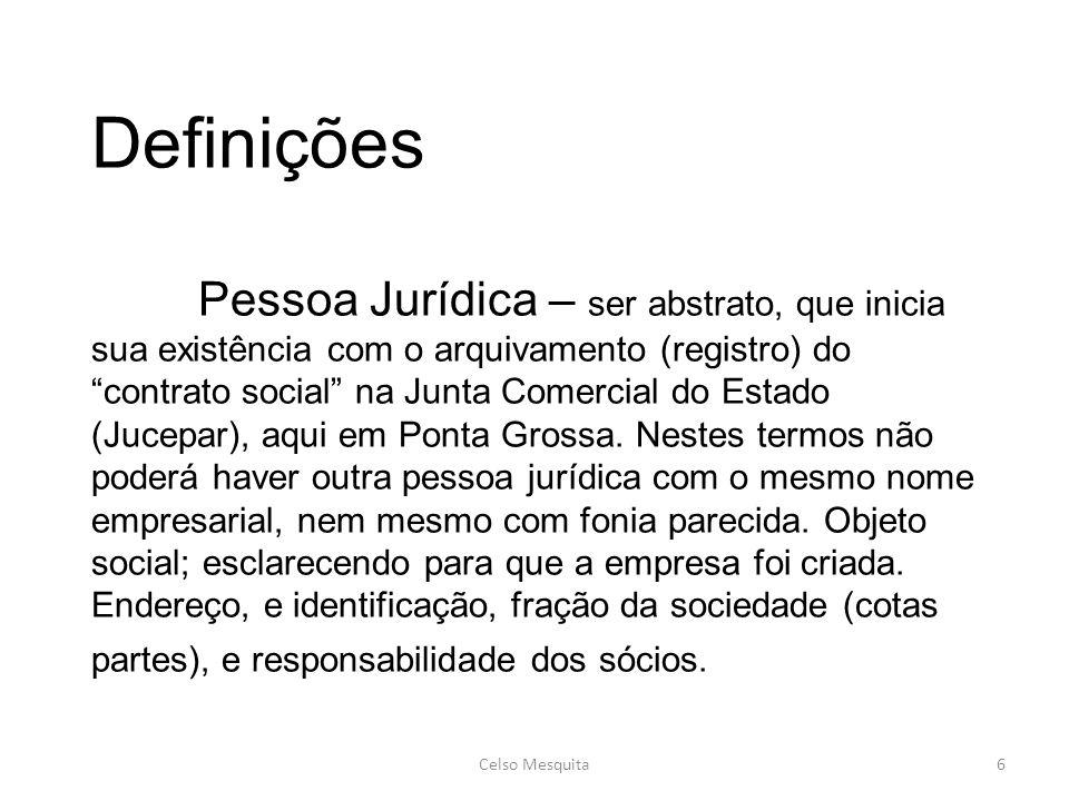 Definições Pessoa Jurídica – ser abstrato, que inicia sua existência com o arquivamento (registro) do contrato social na Junta Comercial do Estado (Ju