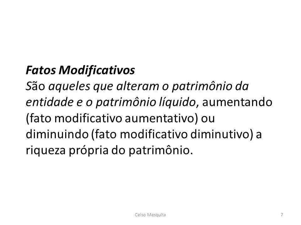 Fatos Mistos ou Compostos Aqueles que combinam fatos contábeis permutativos e modificativos.