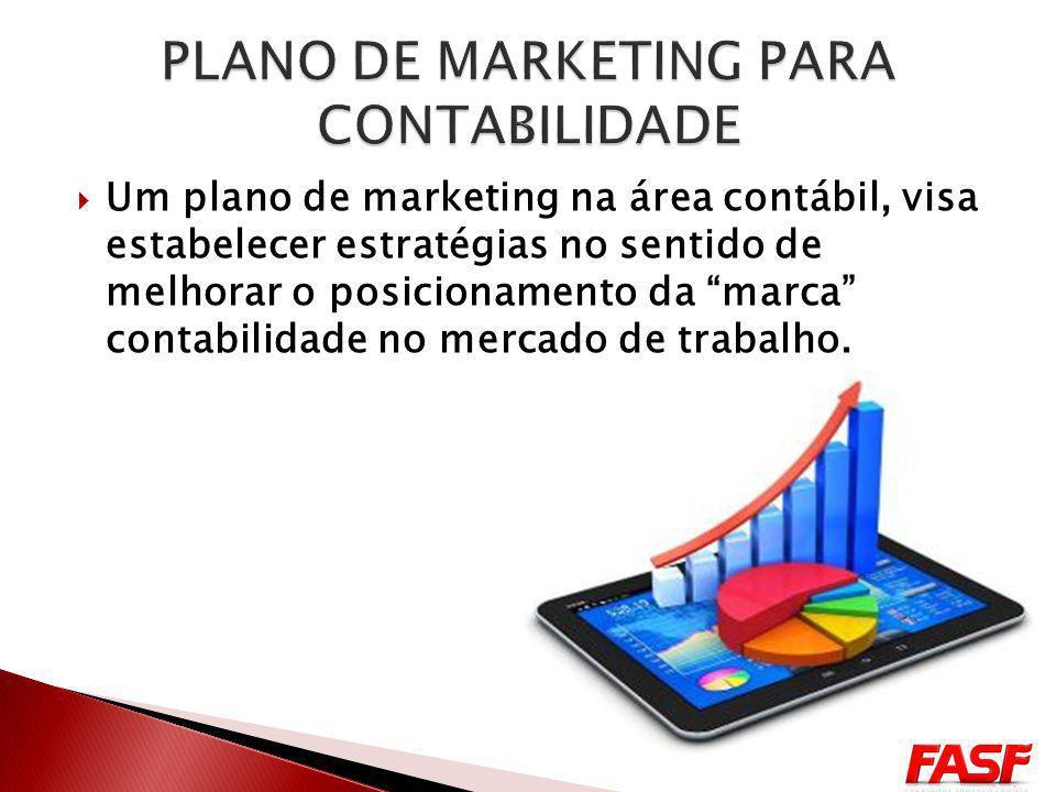 Um plano de marketing na área contábil, visa estabelecer estratégias no sentido de melhorar o posicionamento da marca contabilidade no mercado de trabalho.