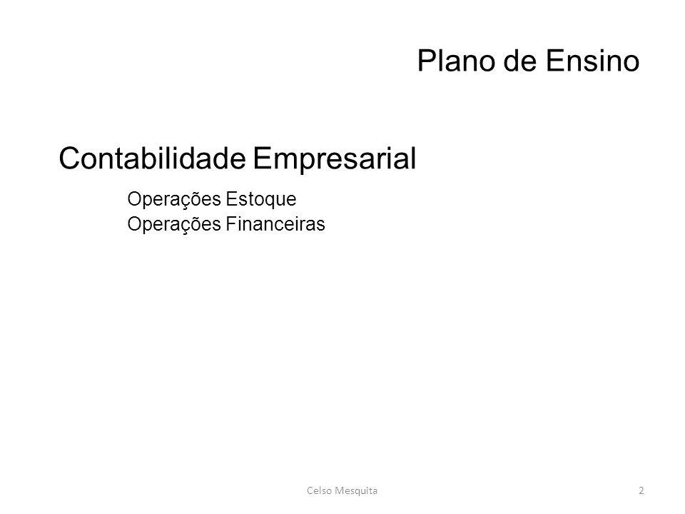 Plano de Ensino Celso Mesquita2 Contabilidade Empresarial Operações Estoque Operações Financeiras
