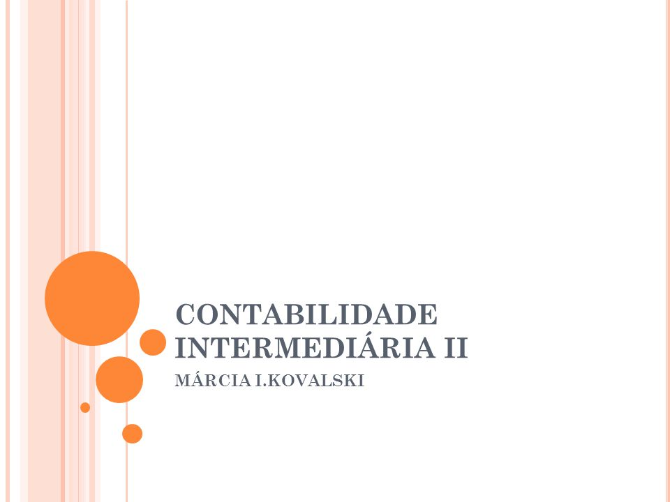 CONTABILIDADE INTERMEDIÁRIA II MÁRCIA I.KOVALSKI
