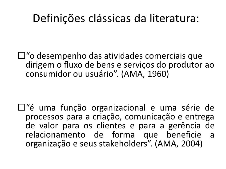 Definições clássicas da literatura: o desempenho das atividades comerciais que dirigem o fluxo de bens e serviços do produtor ao consumidor ou usuário