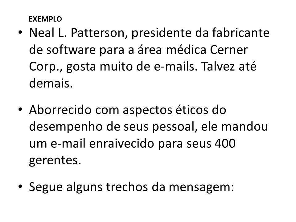 EXEMPLO Neal L. Patterson, presidente da fabricante de software para a área médica Cerner Corp., gosta muito de e-mails. Talvez até demais. Aborrecido