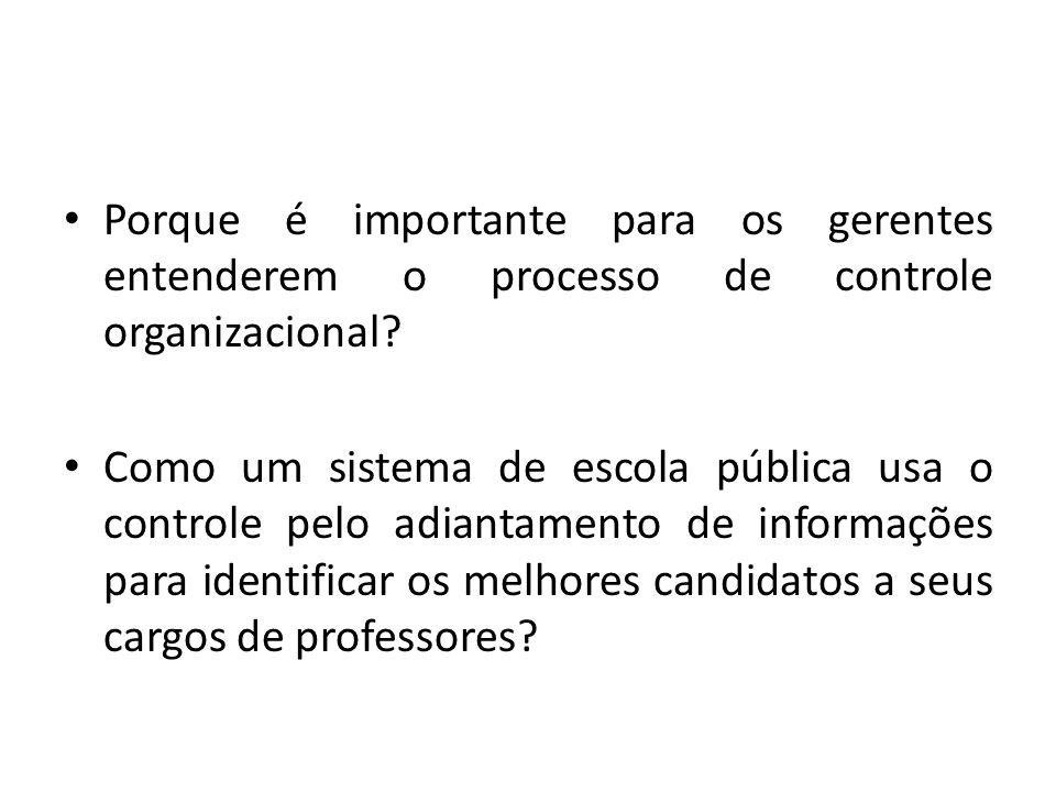 Porque é importante para os gerentes entenderem o processo de controle organizacional.