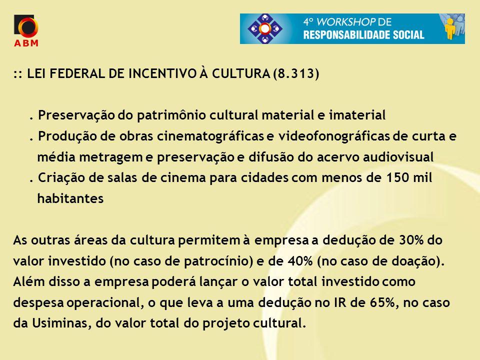:: LEI FEDERAL DE INCENTIVO À CULTURA (8.313). Preservação do patrimônio cultural material e imaterial. Produção de obras cinematográficas e videofono