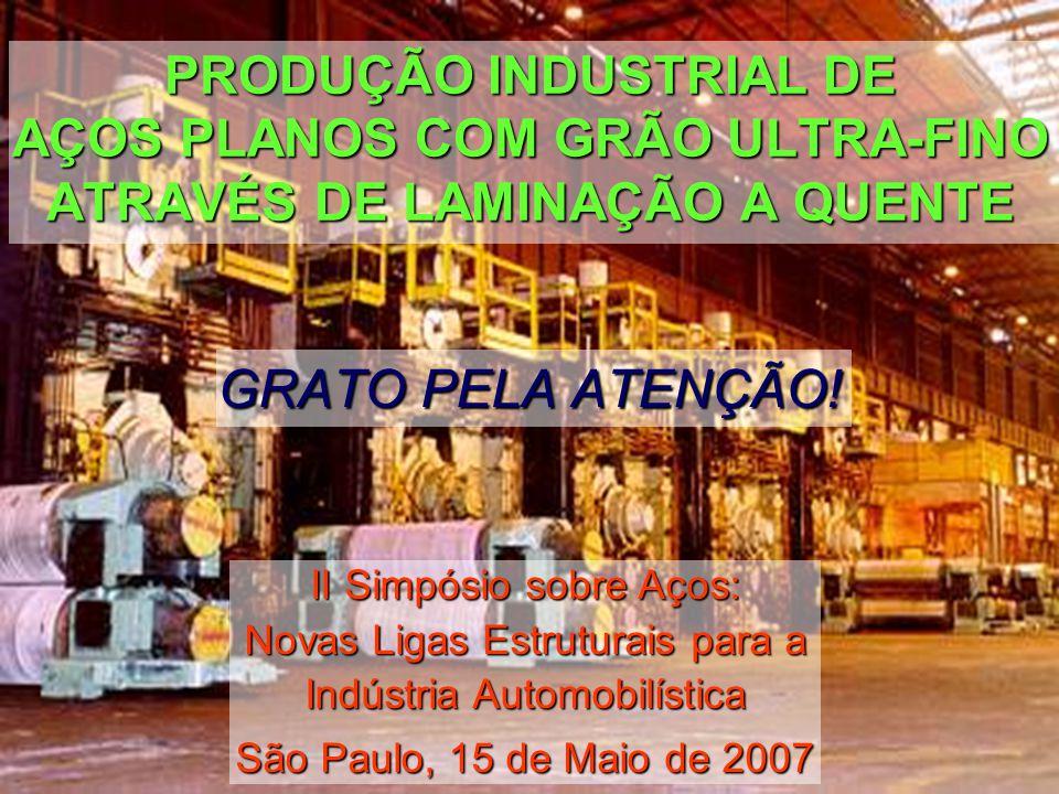 34 PRODUÇÃO INDUSTRIAL DE AÇOS PLANOS COM GRÃO ULTRA-FINO ATRAVÉS DE LAMINAÇÃO A QUENTE II Simpósio sobre Aços: Novas Ligas Estruturais para a Indústr