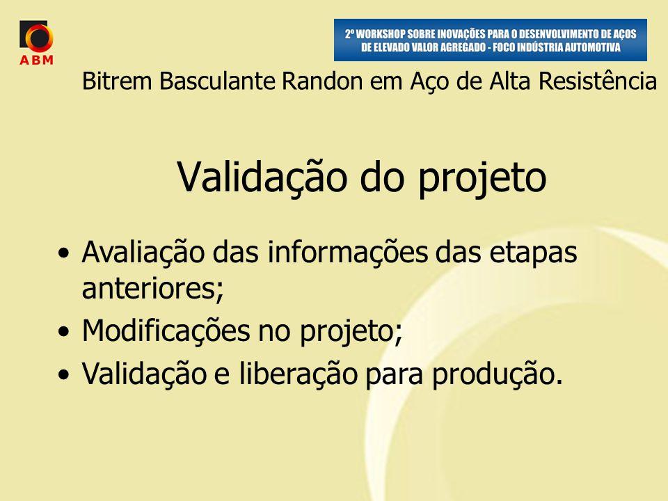 Validação do projeto Avaliação das informações das etapas anteriores; Modificações no projeto; Validação e liberação para produção.