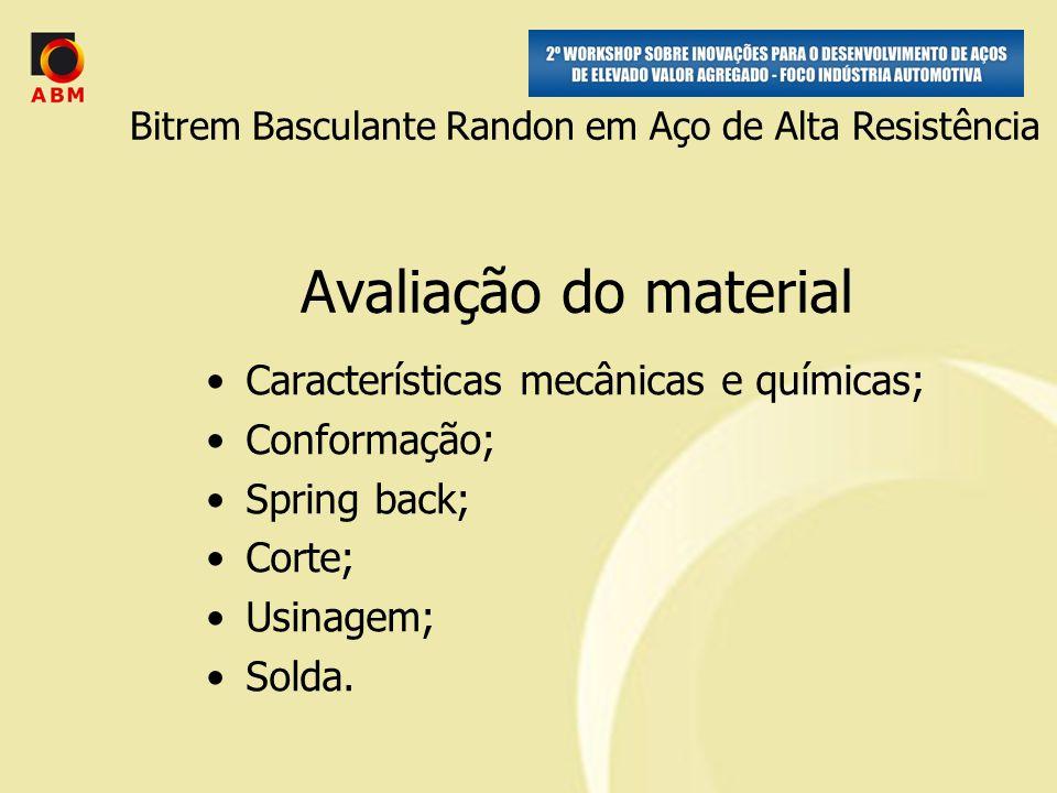 Avaliação do material Características mecânicas e químicas; Conformação; Spring back; Corte; Usinagem; Solda.