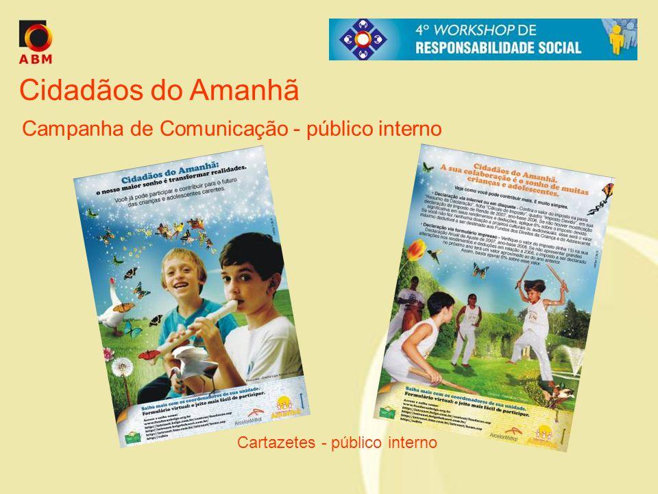 Cidadãos do Amanhã Campanha de Comunicação - público interno Cartazetes - público interno