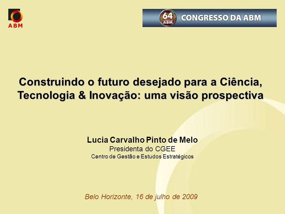 Construindo o futuro desejado para a CT&I: uma visão prospectiva Construindo o futuro desejado para a Ciência, Tecnologia & Inovação: uma visão prospe