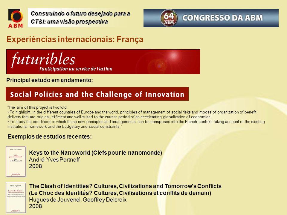 Experiências internacionais: França Keys to the Nanoworld (Clefs pour le nanomonde) André-Yves Portnoff 2008 The Clash of Identities? Cultures, Civili