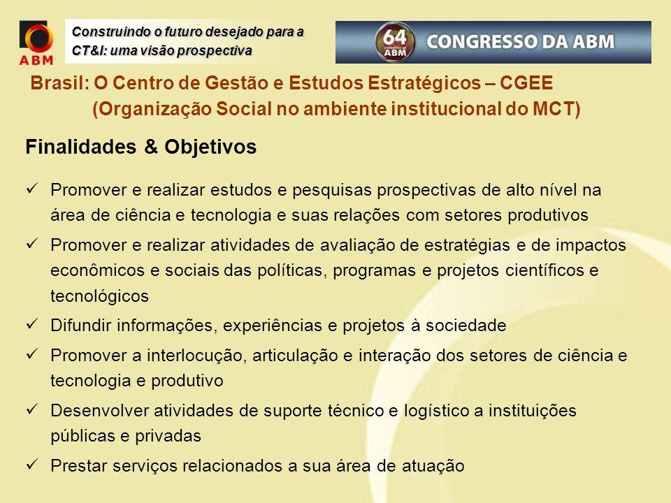 Construindo o futuro desejado para a CT&I: uma visão prospectiva Brasil: O Centro de Gestão e Estudos Estratégicos – CGEE (Organização Social no ambie