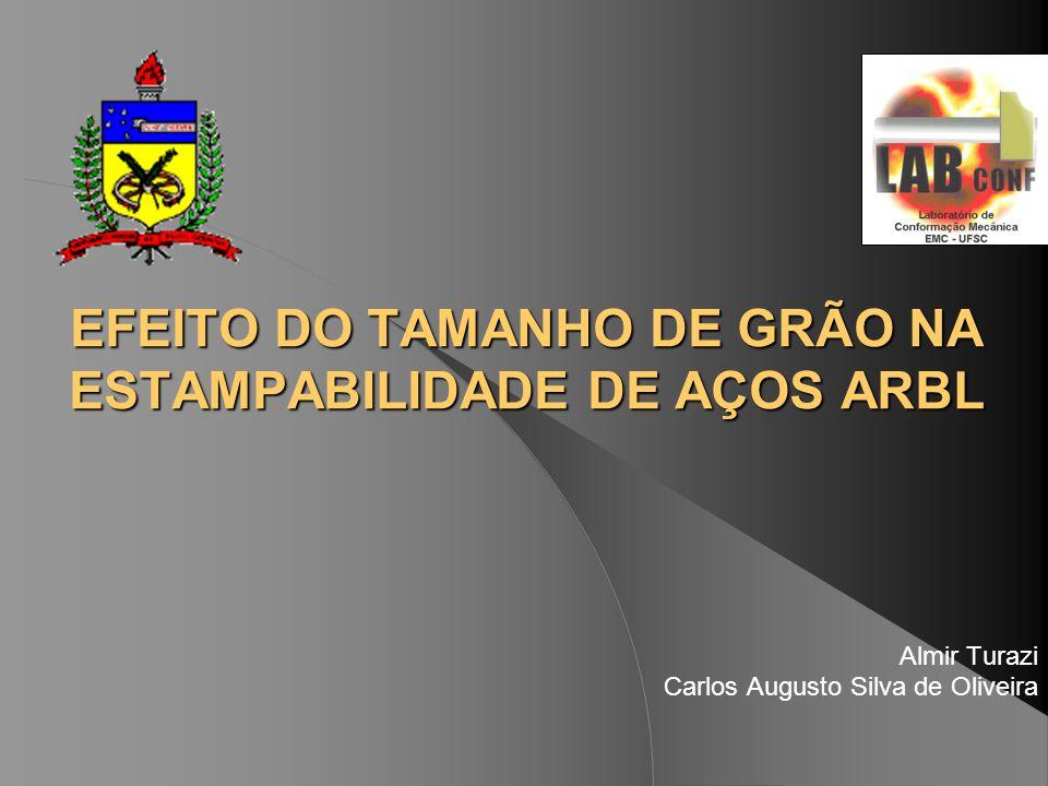 EFEITO DO TAMANHO DE GRÃO NA ESTAMPABILIDADE DE AÇOS ARBL Almir Turazi Carlos Augusto Silva de Oliveira