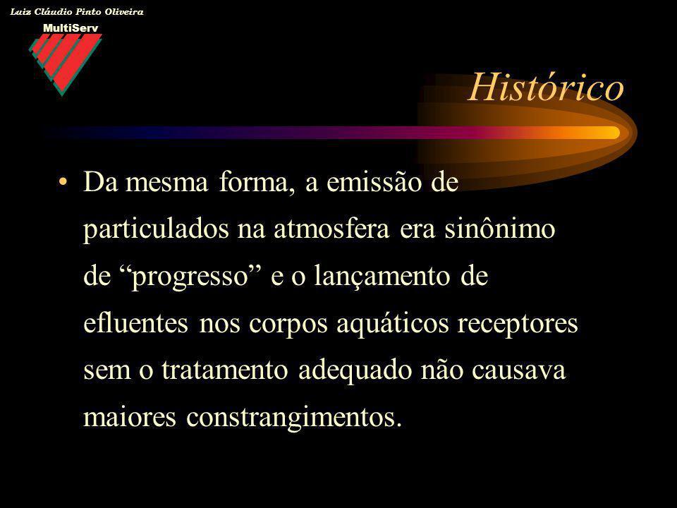 MultiServ Luiz Cláudio Pinto Oliveira Da mesma forma, a emissão de particulados na atmosfera era sinônimo de progresso e o lançamento de efluentes nos