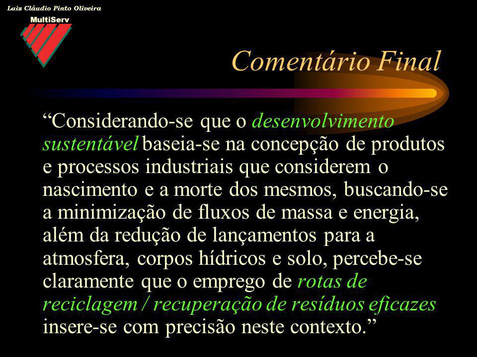 MultiServ Luiz Cláudio Pinto Oliveira Considerando-se que o desenvolvimento sustentável baseia-se na concepção de produtos e processos industriais que