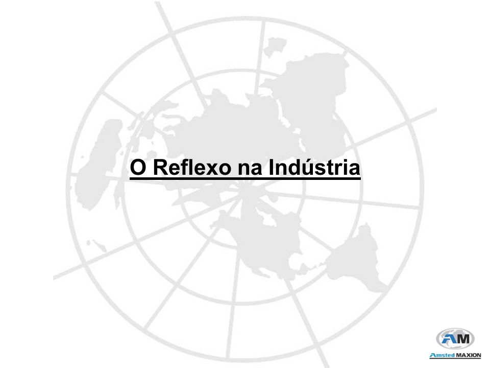 O Reflexo na Indústria