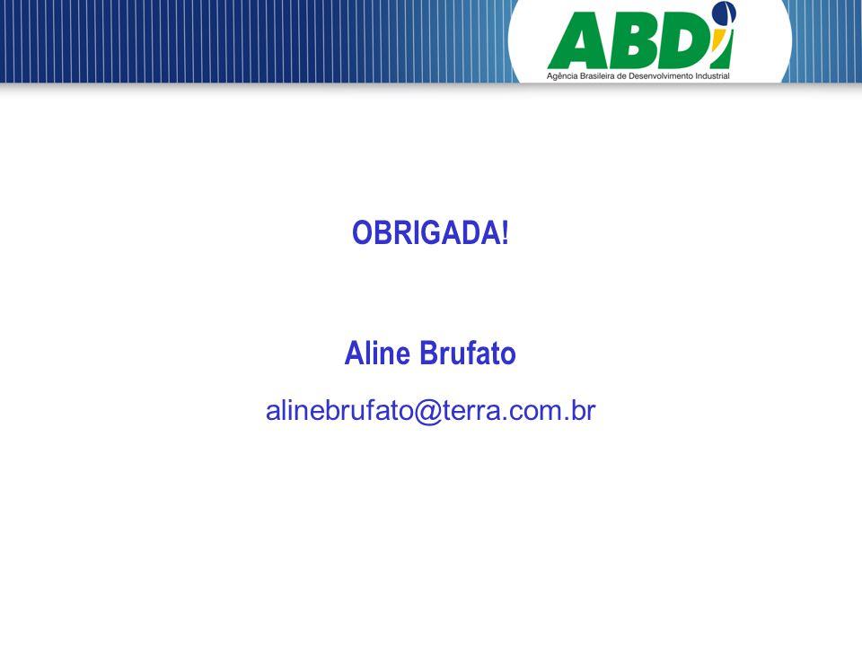 OBRIGADA! Aline Brufato alinebrufato@terra.com.br