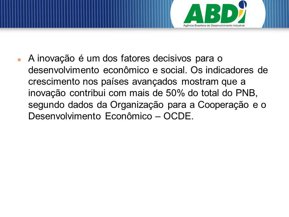 A inovação é um dos fatores decisivos para o desenvolvimento econômico e social. Os indicadores de crescimento nos países avançados mostram que a inov