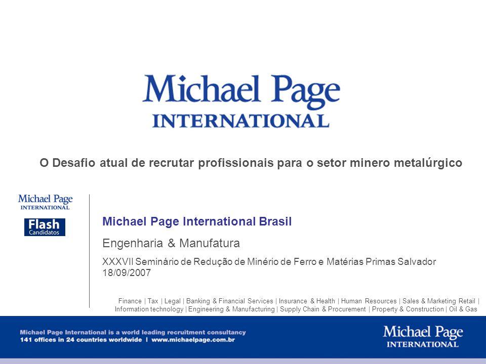 Michael Page International Brasil Engenharia & Manufatura XXXVII Seminário de Redução de Minério de Ferro e Matérias Primas Salvador 18/09/2007 Financ