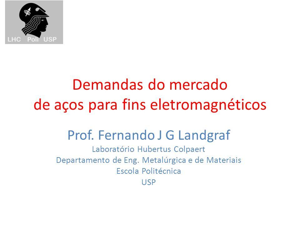 O Mercado de aços para fins eletromagnéticos No mundo, aços para fins eletromagnéticos consomem perto de 1% do total de aços.