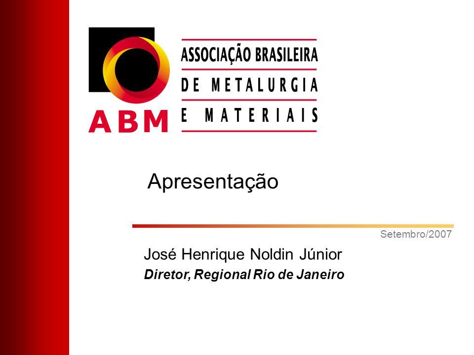 Setembro/2007 José Henrique Noldin Júnior Diretor, Regional Rio de Janeiro Apresentação