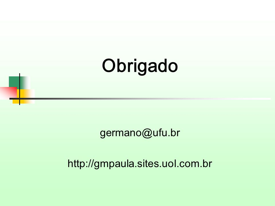 Obrigado germano@ufu.br http://gmpaula.sites.uol.com.br