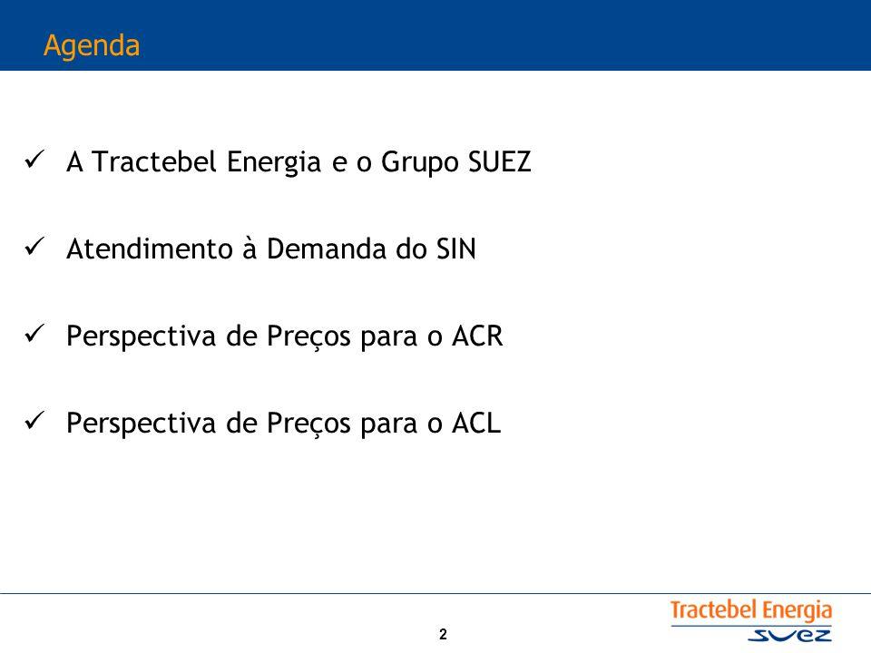 2 Agenda A Tractebel Energia e o Grupo SUEZ Atendimento à Demanda do SIN Perspectiva de Preços para o ACR Perspectiva de Preços para o ACL