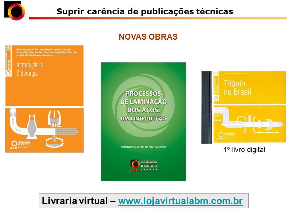 Suprir carência de publicações técnicas Livraria virtual – www.lojavirtualabm.com.brwww.lojavirtualabm.com.br 1º livro digital NOVAS OBRAS