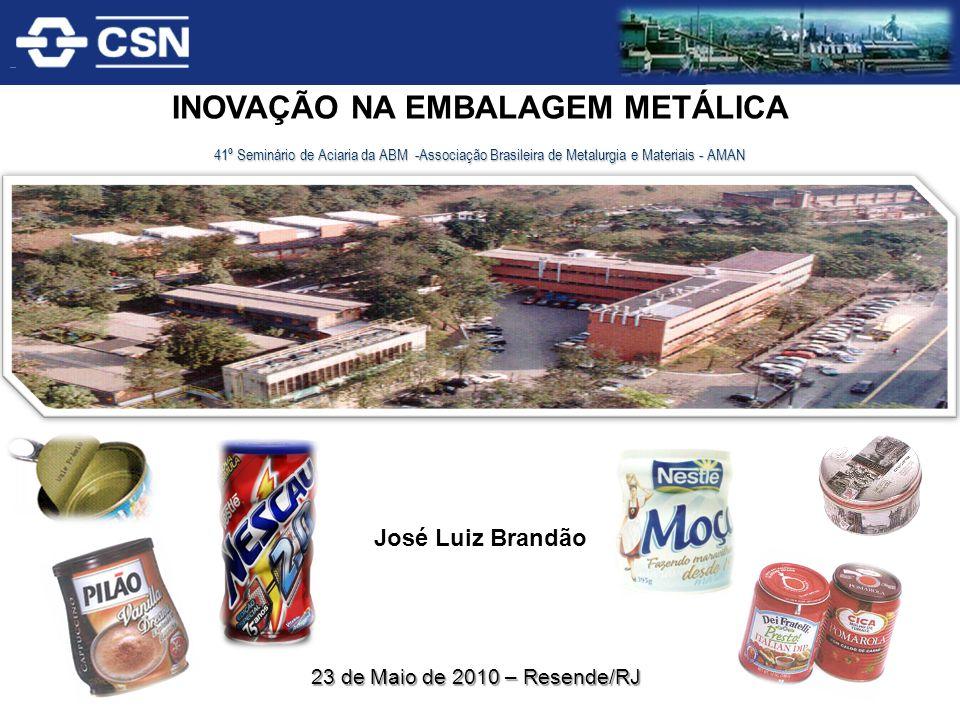 INOVAÇÃO NA EMBALAGEM METÁLICA 41º Seminário de Aciaria da ABM -Associação Brasileira de Metalurgia e Materiais - AMAN José Luiz Brandão 23 de Maio de
