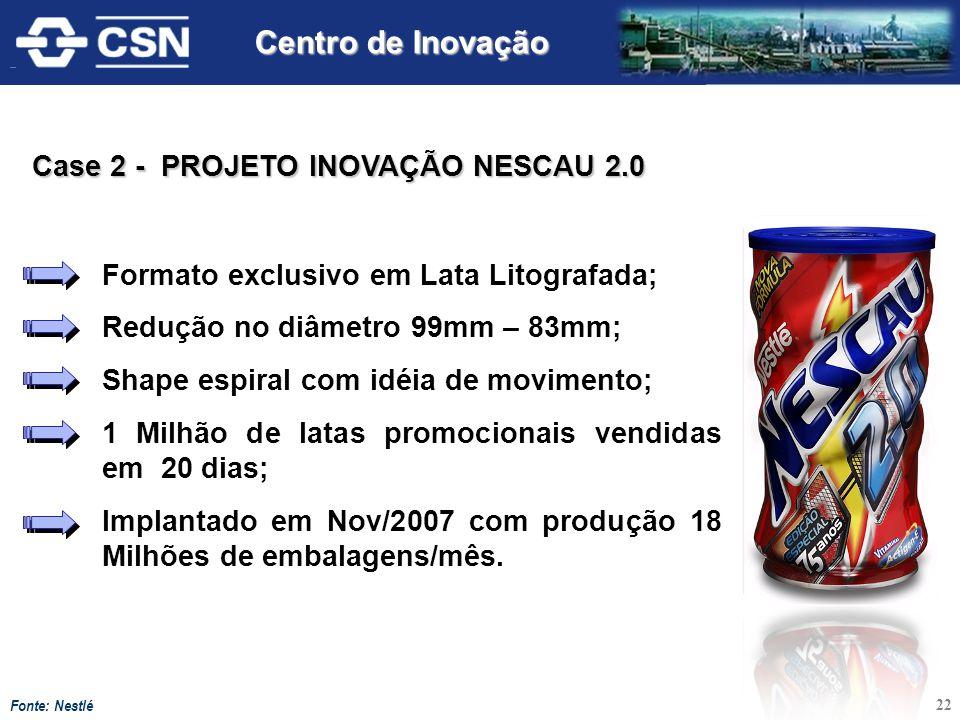 Formato exclusivo em Lata Litografada; Redução no diâmetro 99mm – 83mm; Shape espiral com idéia de movimento; 1 Milhão de latas promocionais vendidas