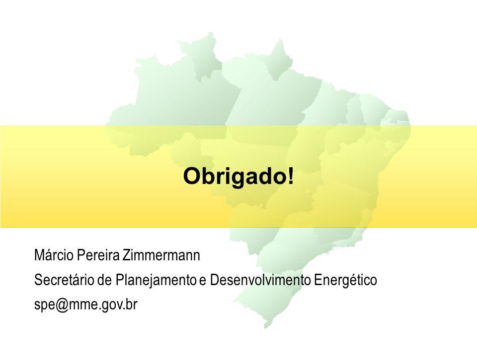 Obrigado! Márcio Pereira Zimmermann Secretário de Planejamento e Desenvolvimento Energético spe@mme.gov.br