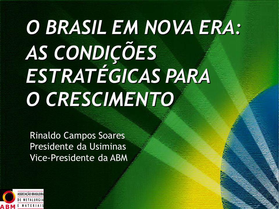 O BRASIL EM NOVA ERA: AS CONDIÇÕES ESTRATÉGICAS PARA O CRESCIMENTO O BRASIL EM NOVA ERA: AS CONDIÇÕES ESTRATÉGICAS PARA O CRESCIMENTO Rinaldo Campos S