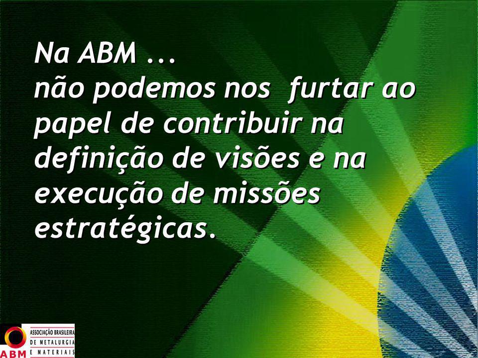 Na ABM... não podemos nos furtar ao papel de contribuir na definição de visões e na execução de missões estratégicas. Na ABM... não podemos nos furtar
