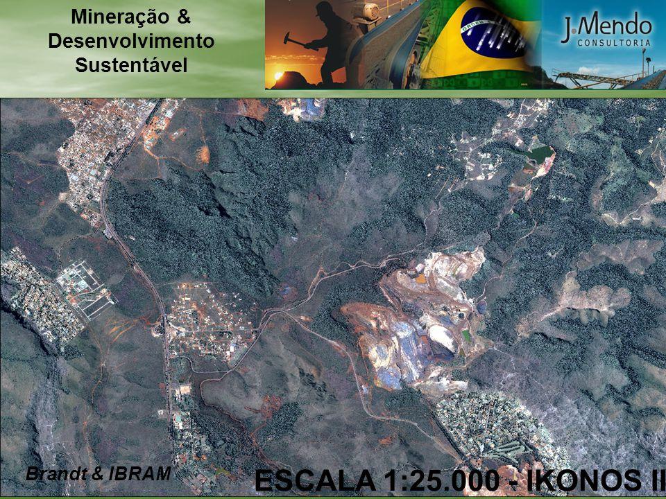 ESCALA 1:25.000 - IKONOS II Brandt & IBRAM Mineração & Desenvolvimento Sustentável
