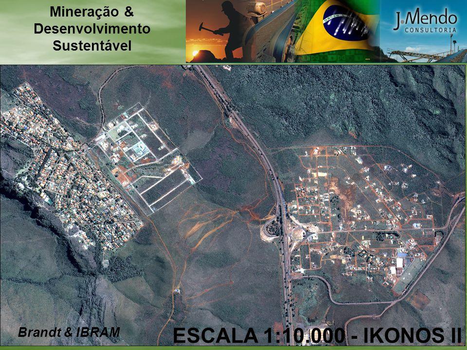 ESCALA 1:10.000 - IKONOS II Brandt & IBRAM Mineração & Desenvolvimento Sustentável