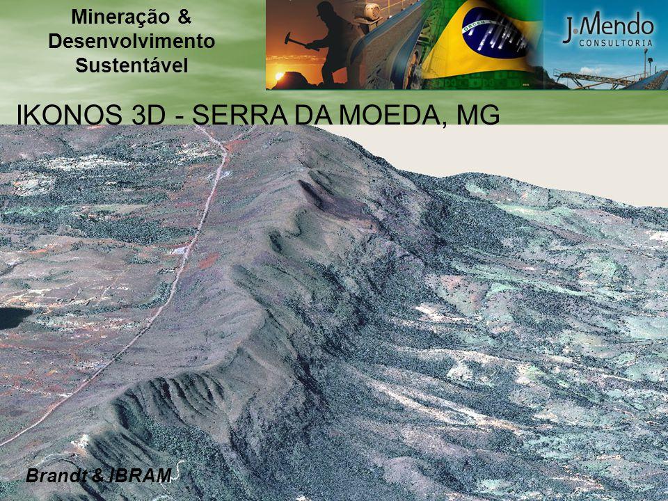 IKONOS 3D - SERRA DA MOEDA, MG Brandt & IBRAM Mineração & Desenvolvimento Sustentável