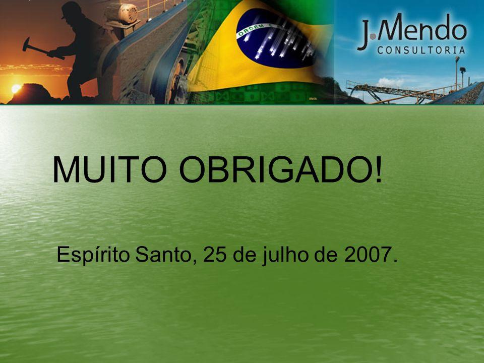 MUITO OBRIGADO! Espírito Santo, 25 de julho de 2007.
