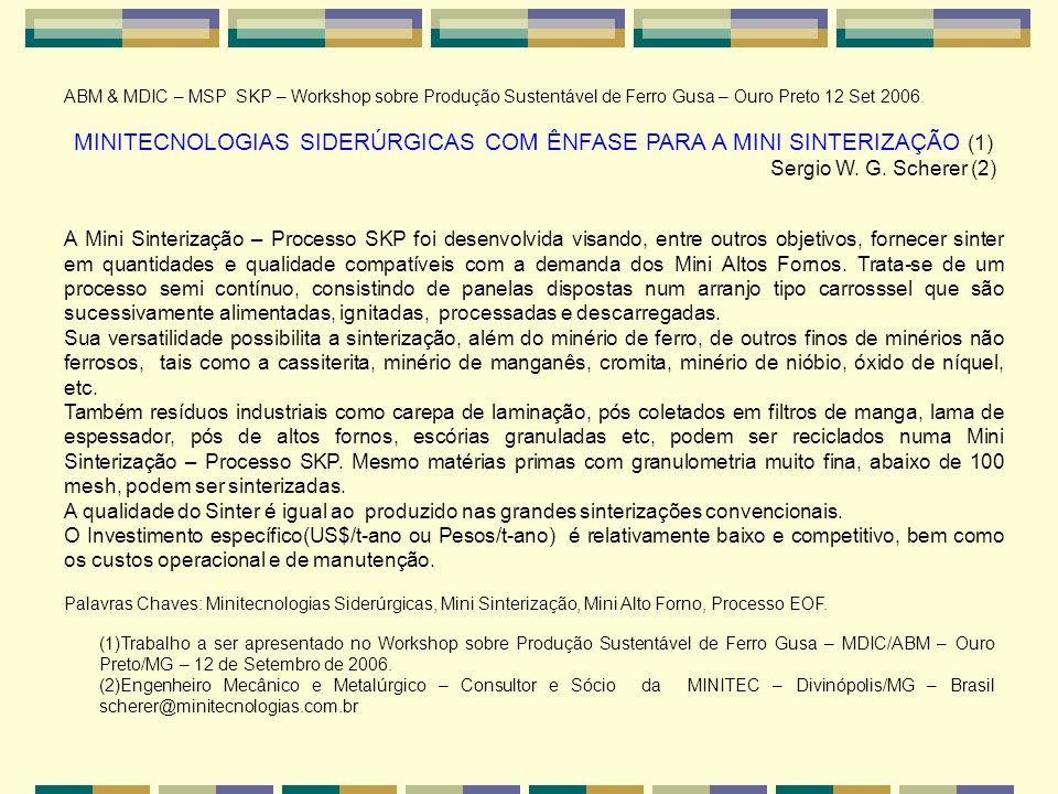 ABM & MDIC – MSP SKP – Workshop sobre Produção Sustentável de Ferro Gusa – Ouro Preto 12 Set 2006. MINITECNOLOGIAS SIDERÚRGICAS COM ÊNFASE PARA A MINI