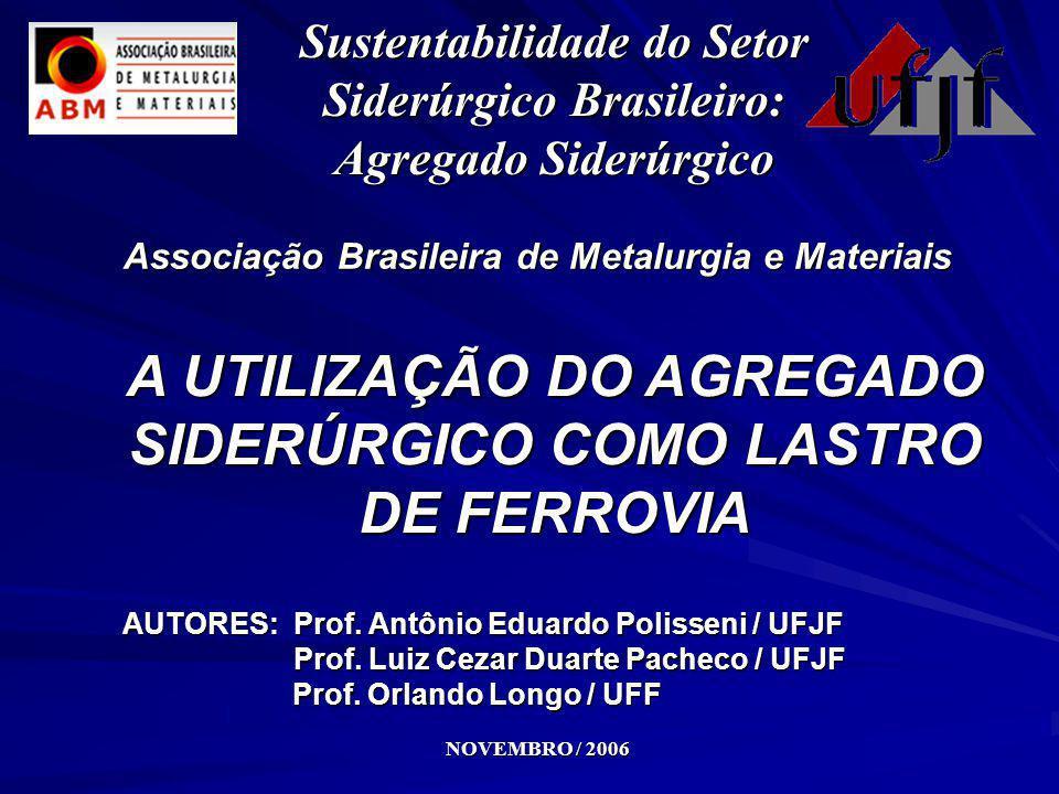 Associação Brasileira de Metalurgia e Materiais AUTORES: Prof. Antônio Eduardo Polisseni / UFJF Prof. Luiz Cezar Duarte Pacheco / UFJF Prof. Luiz Ceza