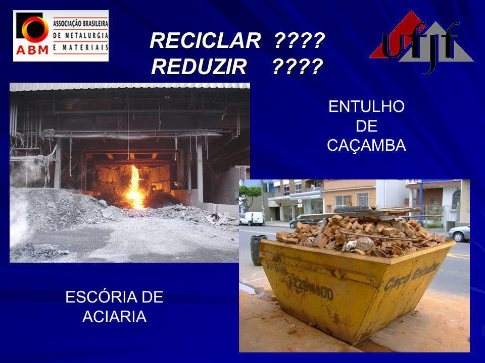 RECICLAR ???? REDUZIR ???? ESCÓRIA DE ACIARIA ENTULHO DE CAÇAMBA